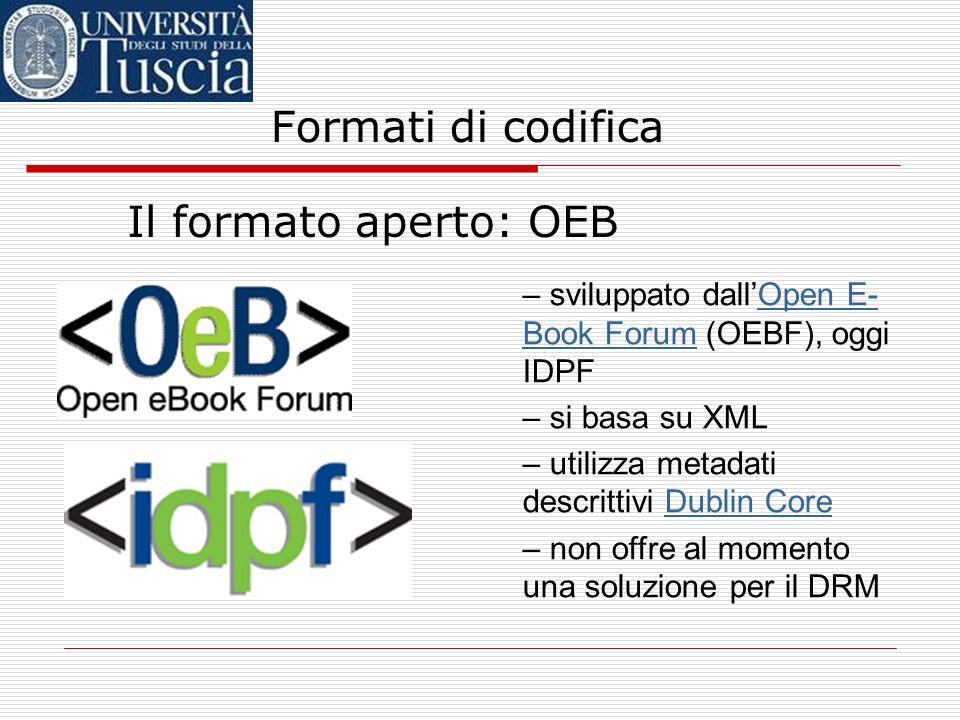 Formati di codifica Alla ricerca di uno standard formati aperti: OEB formati proprietari basati sullo standard OEB (Microsoft Reader, Mobipocket … ) f