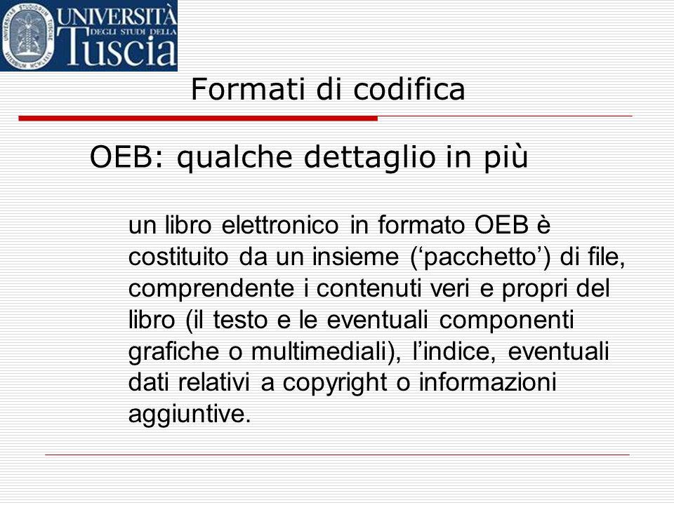Formati di codifica Il formato aperto: oltre OEB esiste un progetto internazionale per lo sviluppo di un lettore aperto basato su un formato più compl
