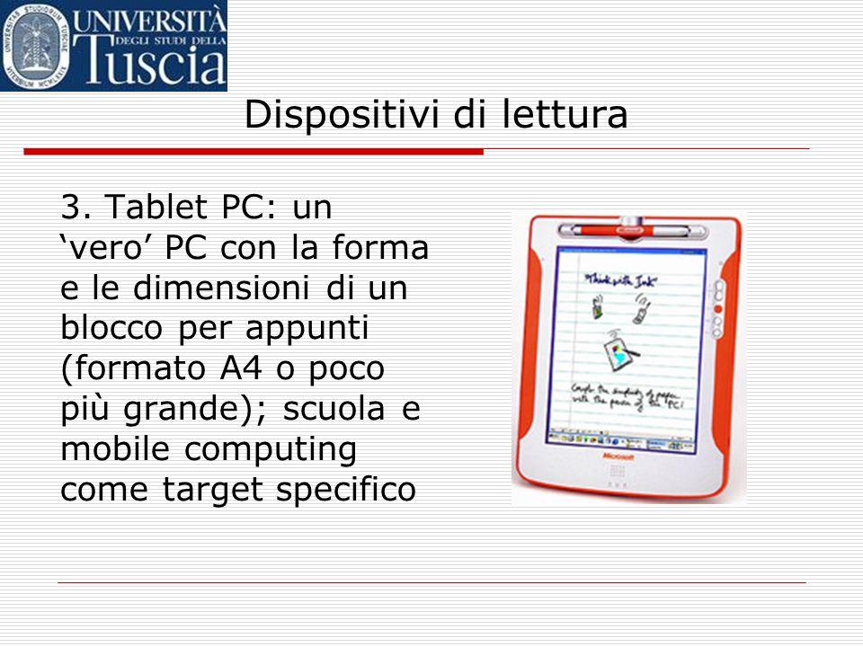 Dispositivi di lettura 2. Computer palmari dotati di specifico software di lettura: la lettura di libri elettronici è solo una delle funzionalità offe