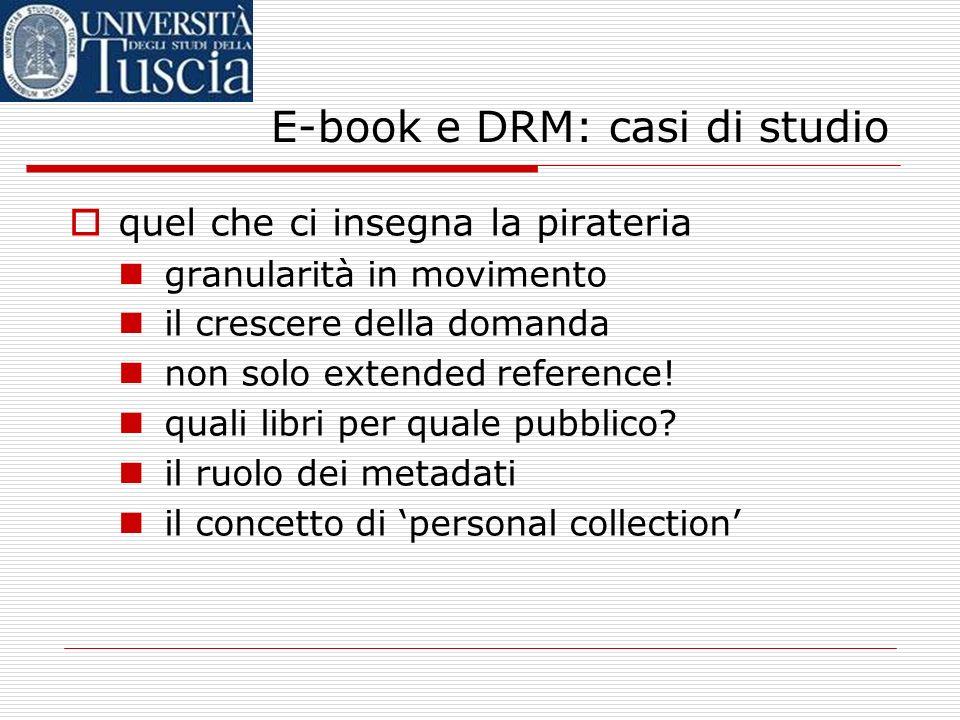 E-book e DRM: casi di studio il nuovo paradigma e-book + digital library il concetto di extended reference due problemi la permanenza degli oggetti (v