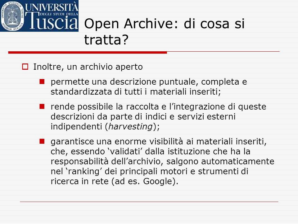 Open Archive: di cosa si tratta? un archivio aperto (open archive) è proprio uno strumento di questo tipo; larchivio aperto raccoglie e rende disponib