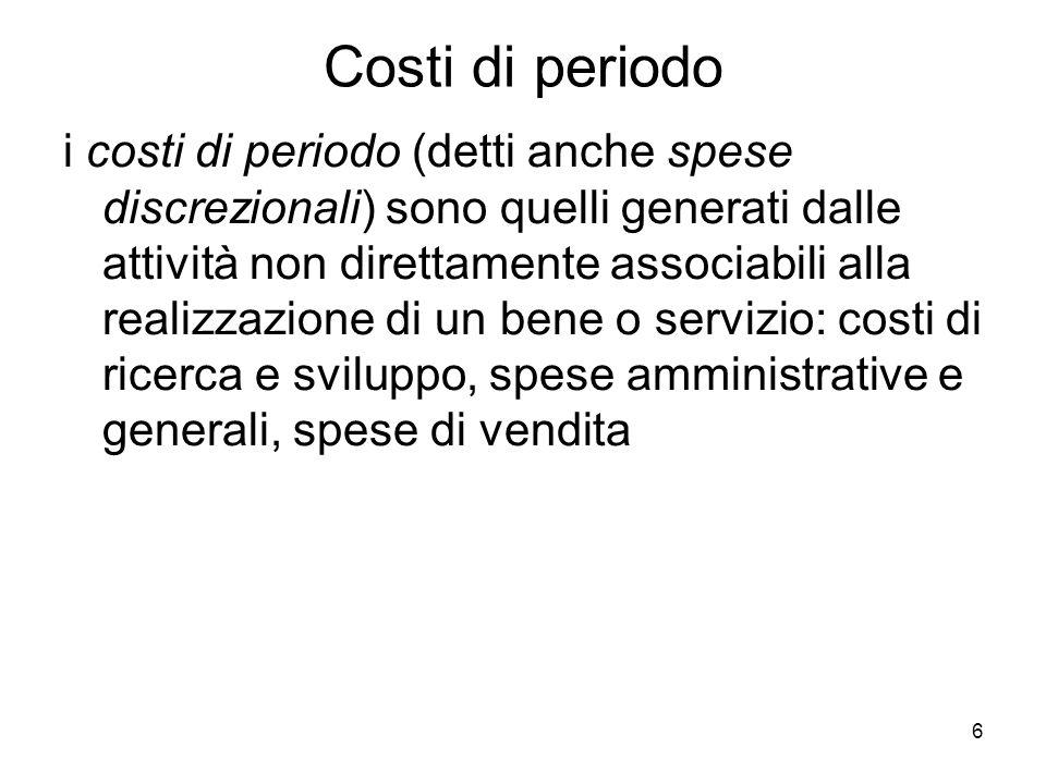 7 Configurazioni costi lavoro diretti + costi materiali diretti = costo diretto (anche: costo variabile*) + costi indiretti di produzione = costo pieno industriale + costi di periodo = costo pieno aziendale (*) nella configurazione a costo variabile si dovrebbero considerare anche i costi indiretti variabili