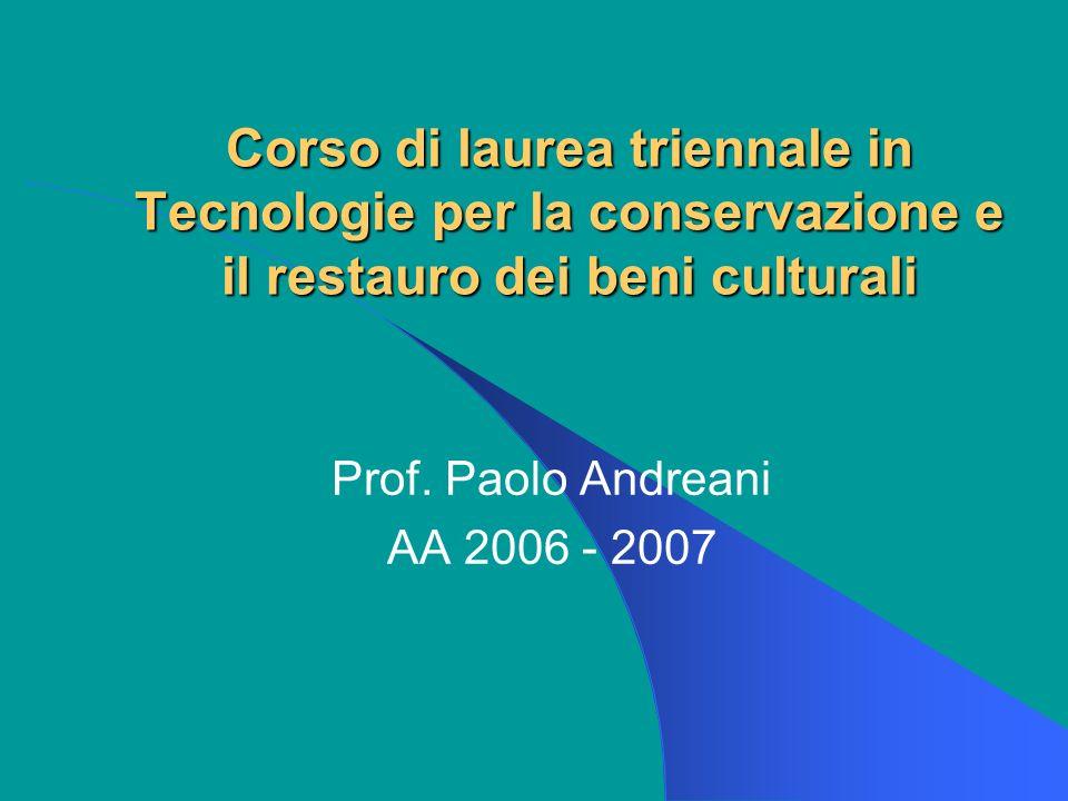 Corso di laurea triennale in Tecnologie per la conservazione e il restauro dei beni culturali Prof.