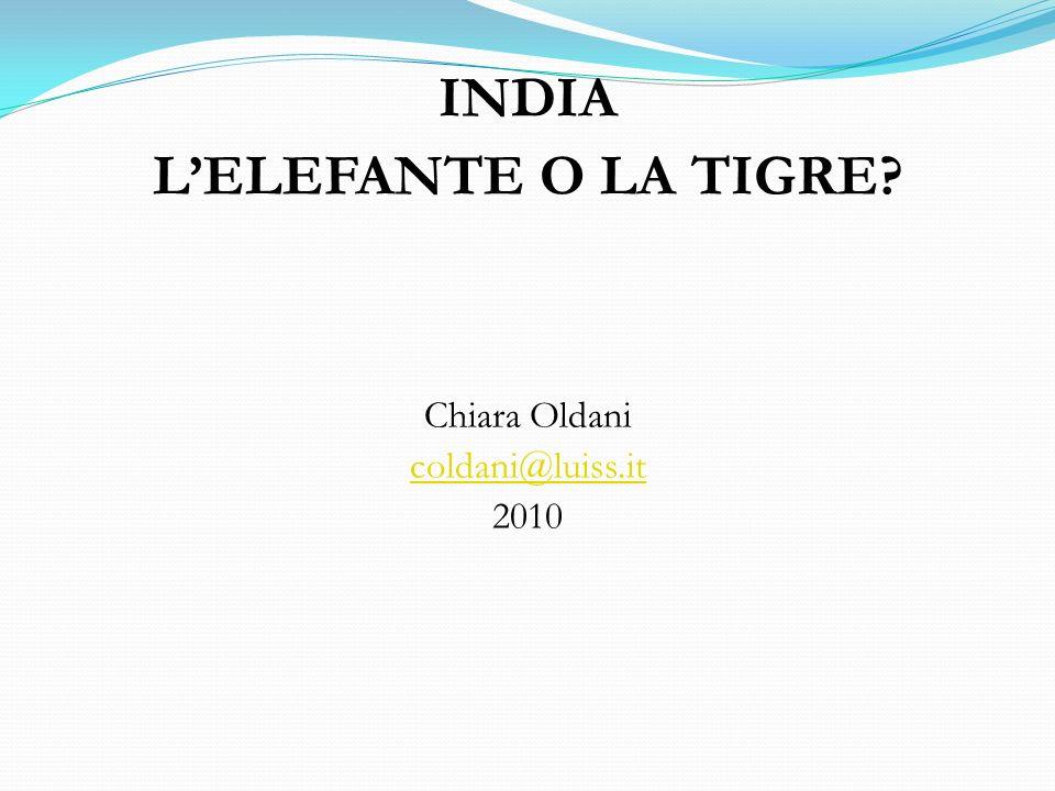 INDIA LELEFANTE O LA TIGRE? Chiara Oldani coldani@luiss.it 2010