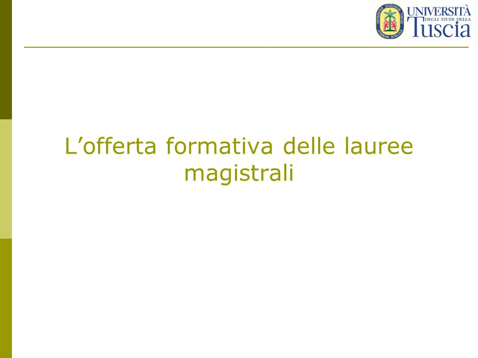 Lofferta formativa delle lauree magistrali