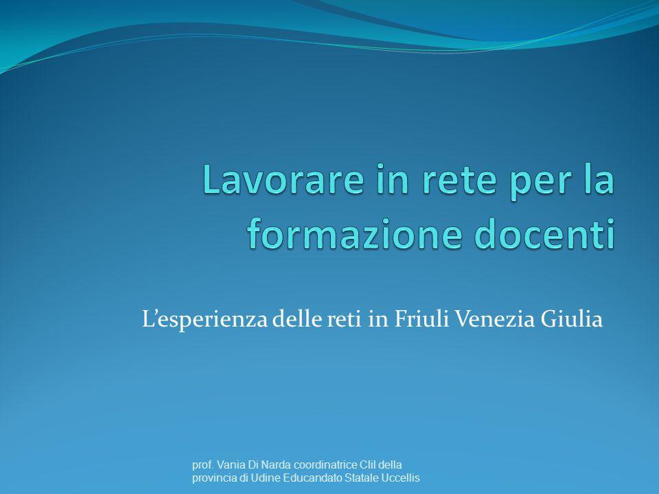Lesperienza delle reti in Friuli Venezia Giulia prof.
