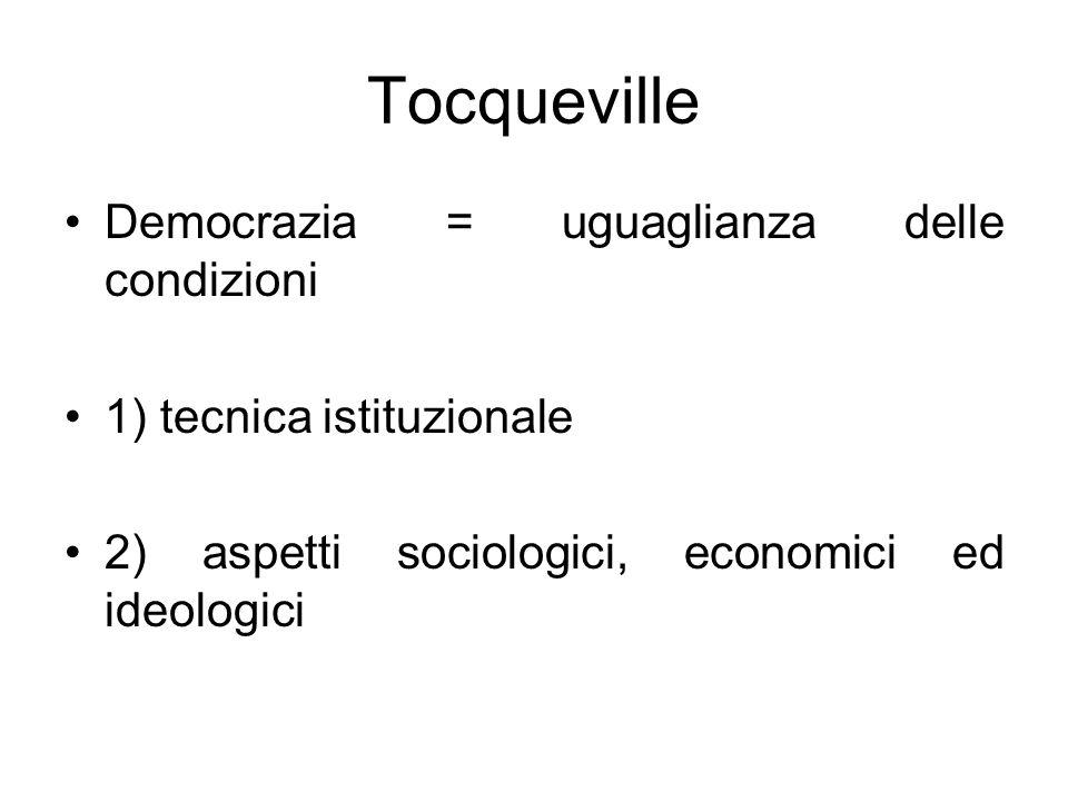 Democrazia = uguaglianza delle condizioni 1) tecnica istituzionale 2) aspetti sociologici, economici ed ideologici