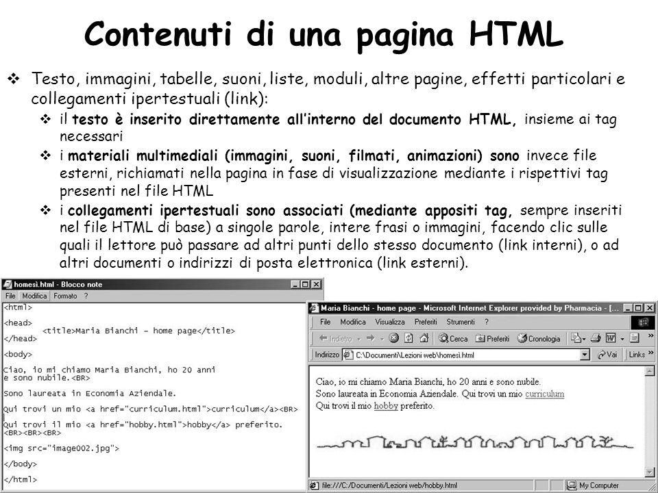 Informatica 1 SCICOM (COM) - a.a. 2010/11 13 Contenuti di una pagina HTML Testo, immagini, tabelle, suoni, liste, moduli, altre pagine, effetti partic