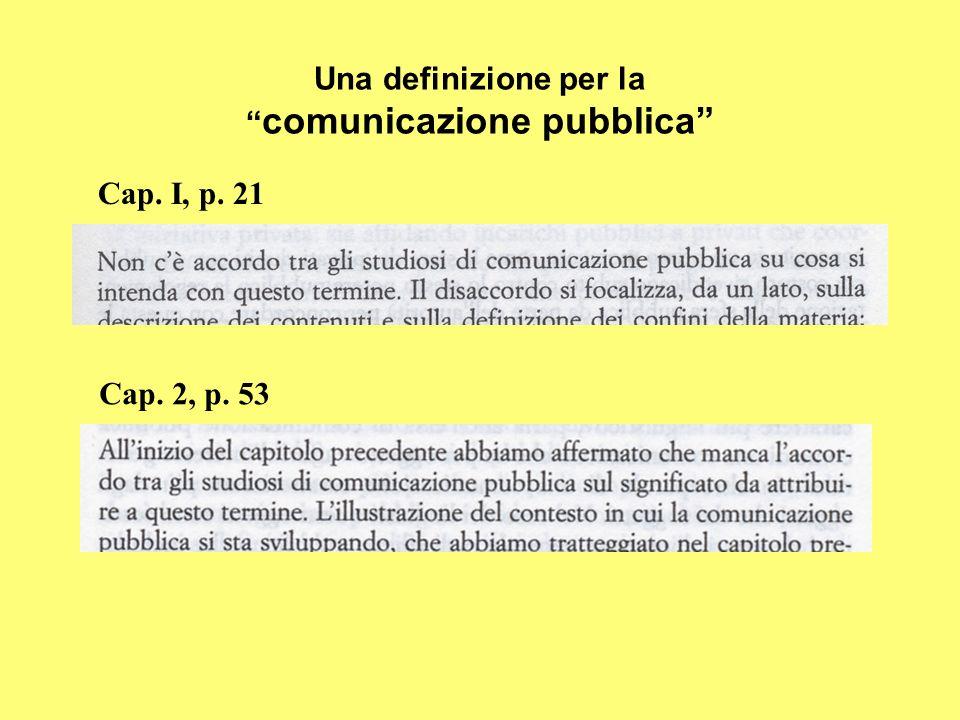 Una definizione per la comunicazione pubblica Cap. I, p. 21 Cap. 2, p. 53