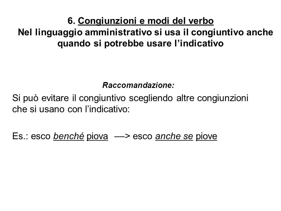 7.Parole astratte Il linguaggio amministrativo usa spesso parole astratte e generali.