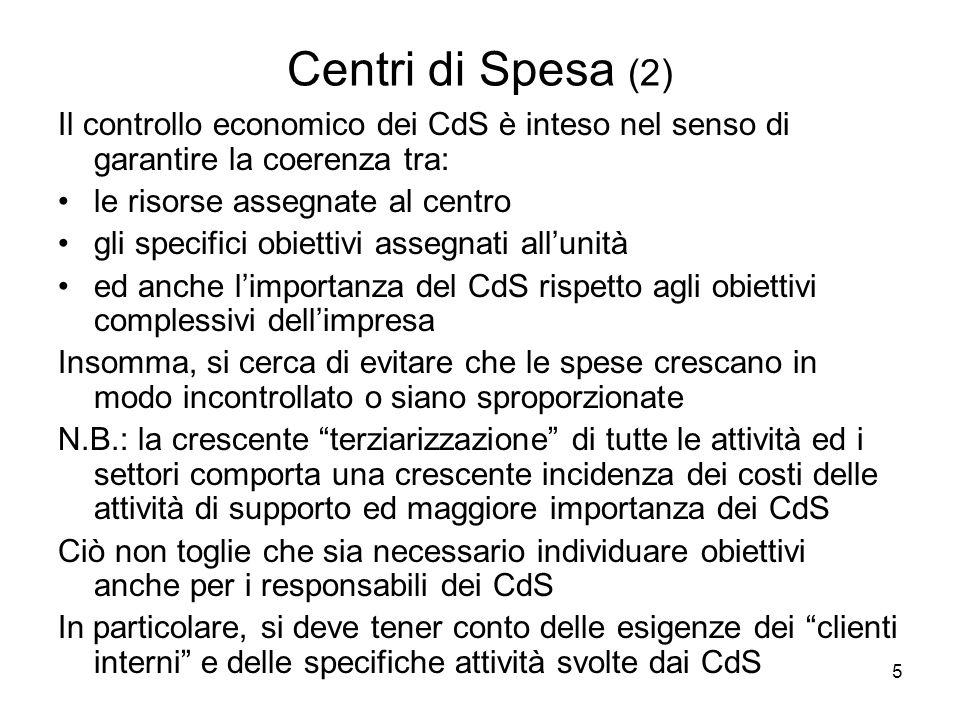 5 Centri di Spesa (2) Il controllo economico dei CdS è inteso nel senso di garantire la coerenza tra: le risorse assegnate al centro gli specifici obi