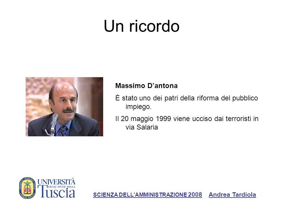 Un ricordo Massimo Dantona È stato uno dei patri della riforma del pubblico impiego. Il 20 maggio 1999 viene ucciso dai terroristi in via Salaria SCIE