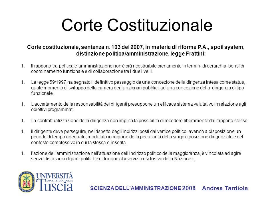 Corte Costituzionale Corte costituzionale, sentenza n. 103 del 2007, in materia di riforma P.A., spoil system, distinzione politica/amministrazione, l