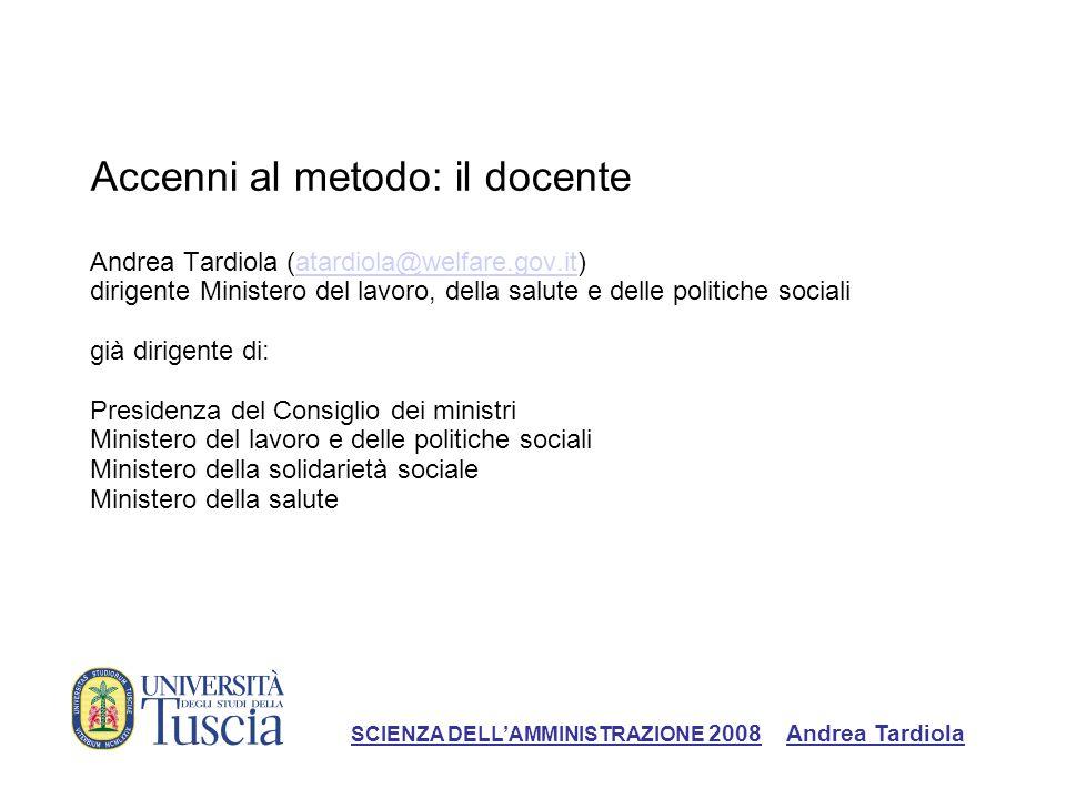 Accenni al metodo: il docente Andrea Tardiola (atardiola@welfare.gov.it) dirigente Ministero del lavoro, della salute e delle politiche sociali già di