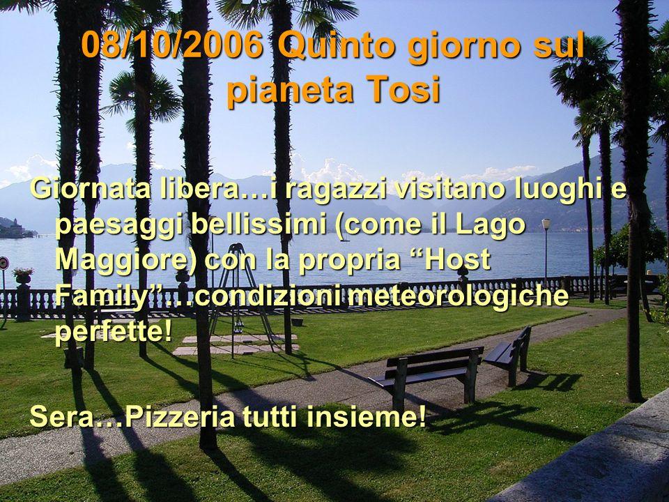 Sabato 7/10/2006 Quarto giorno sul pianeta Tosi h 8.00 Ritrovo alla Stazione Nord per un'altra gita dei partner tedeschi (che invidia!!!! ;-( ) h 8.32