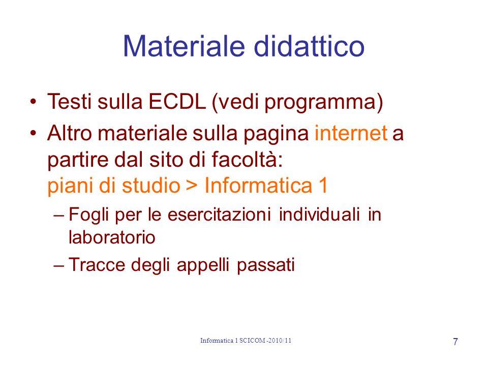In Laboratorio Windows Vista Business Microsoft Office 2007 A richiesta, anche OpenOffice 2.3 Informatica 1 SCICOM -2010/11