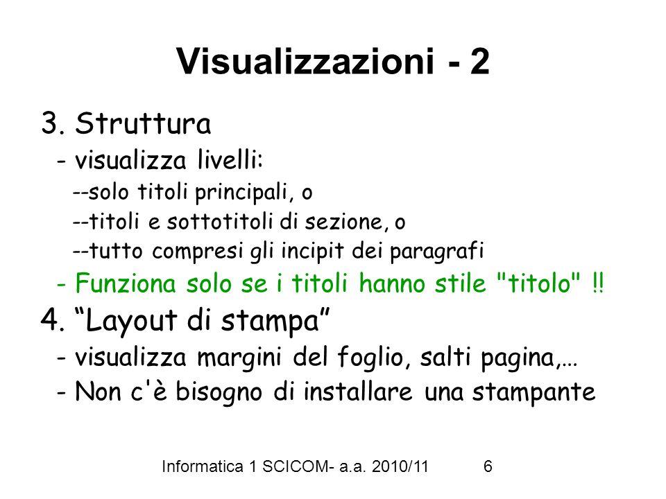 Informatica 1 SCICOM- a.a. 2010/11 6 Visualizzazioni - 2 3.