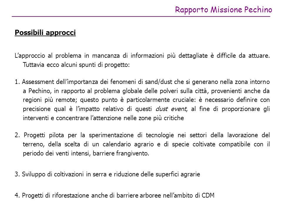 Rapporto Missione Pechino Possibili approcci Lapproccio al problema in mancanza di informazioni più dettagliate è difficile da attuare.
