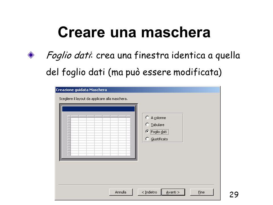 Informatica 1 SCICOM- a.a. 2010/11 29 Creare una maschera Foglio dati: crea una finestra identica a quella del foglio dati (ma può essere modificata)