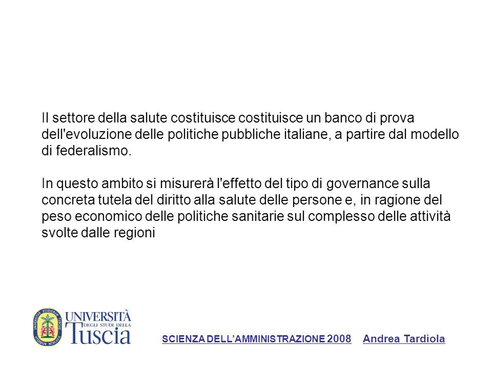 Il settore della salute costituisce costituisce un banco di prova dell evoluzione delle politiche pubbliche italiane, a partire dal modello di federalismo.