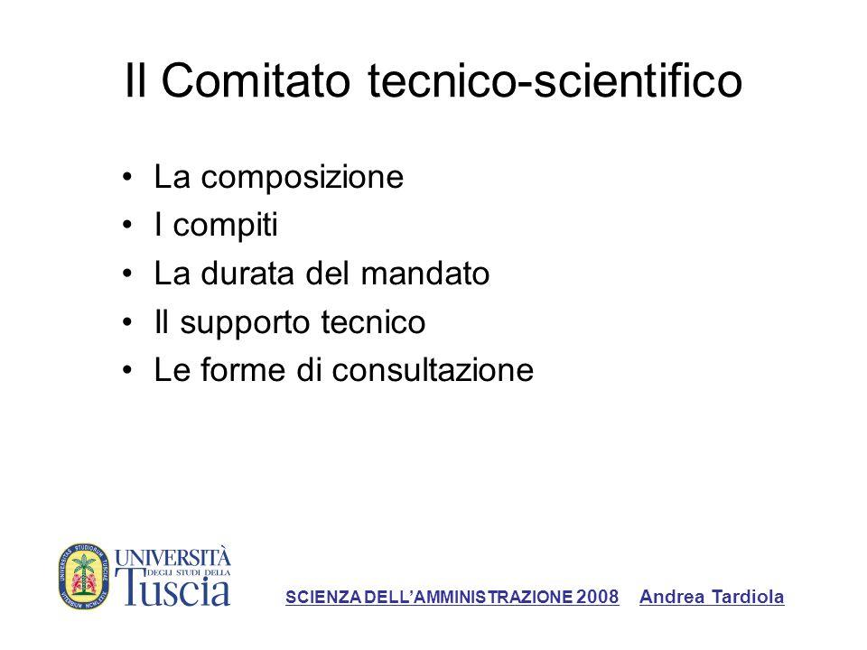 Il Comitato tecnico-scientifico La composizione I compiti La durata del mandato Il supporto tecnico Le forme di consultazione SCIENZA DELLAMMINISTRAZI