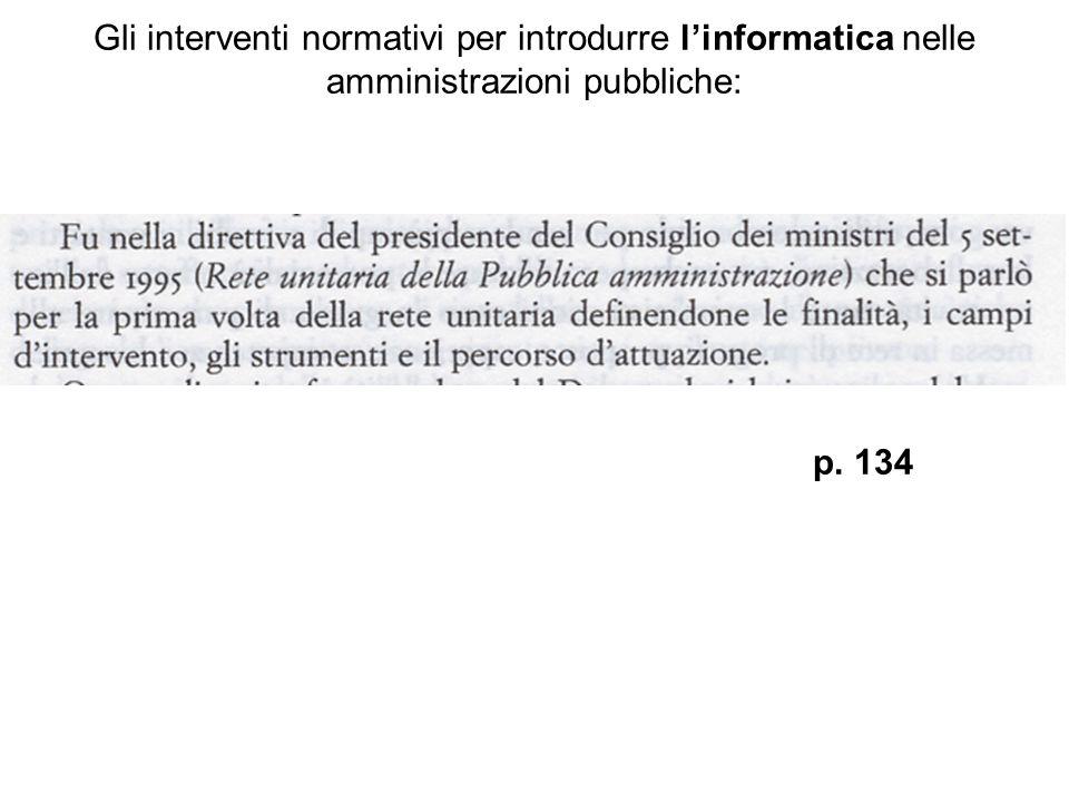 Gli interventi normativi per introdurre linformatica nelle amministrazioni pubbliche: p. 134