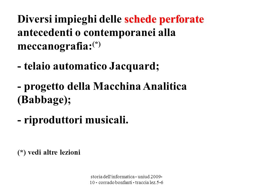 storia dell informatica - uniud 2009- 10 - corrado bonfanti - traccia lez.5-6 riproduttori musicali Esempio di riproduttori musicali: pianola a cartoni perforati (circa 1920)