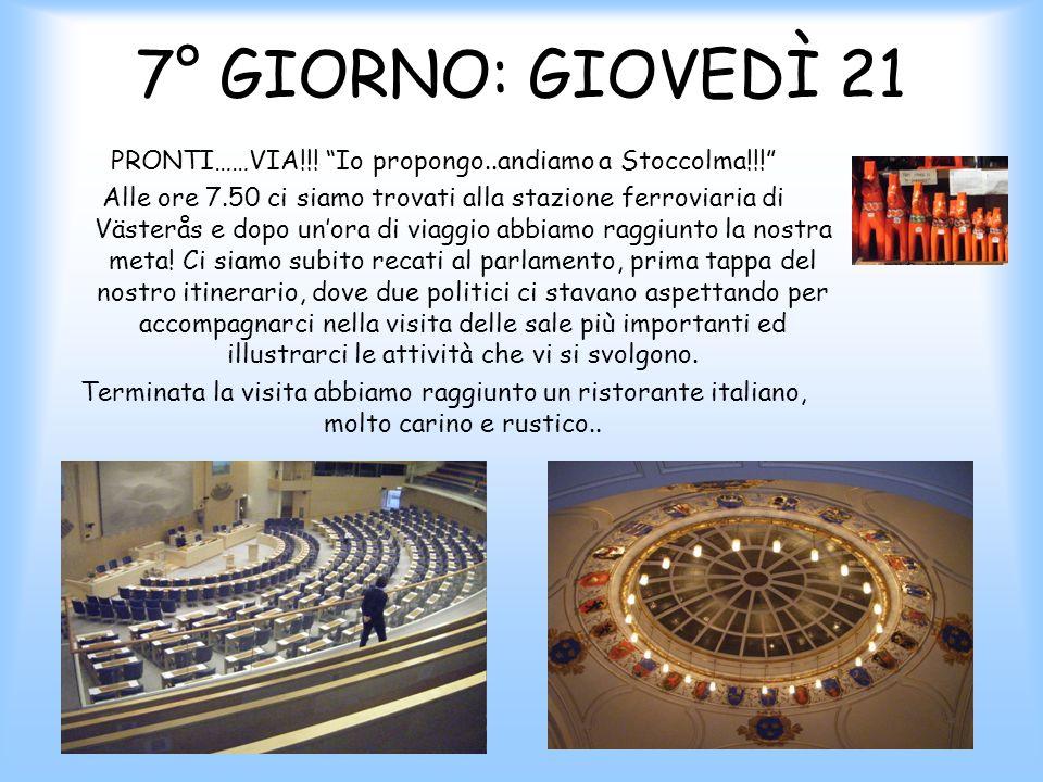 7° GIORNO: GIOVEDÌ 21 PRONTI……VIA!!.Io propongo..andiamo a Stoccolma!!.