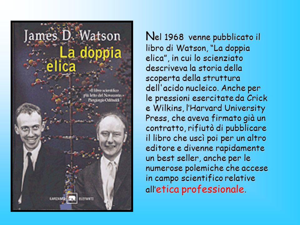 N el 1968 venne pubblicato il libro di Watson, La doppia elica, in cui lo scienziato descriveva la storia della scoperta della struttura dell'acido nu