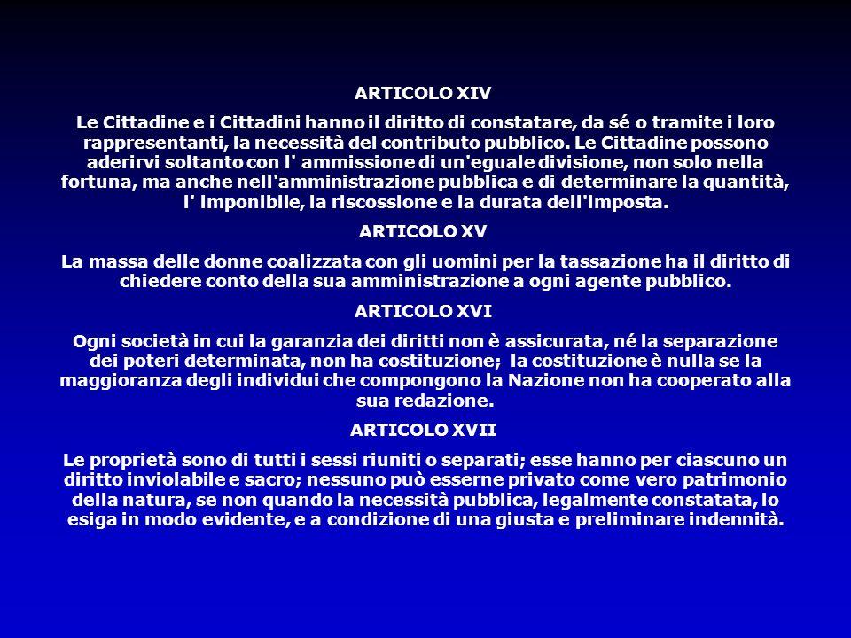 ARTICOLO XIV Le Cittadine e i Cittadini hanno il diritto di constatare, da sé o tramite i loro rappresentanti, la necessità del contributo pubblico. L