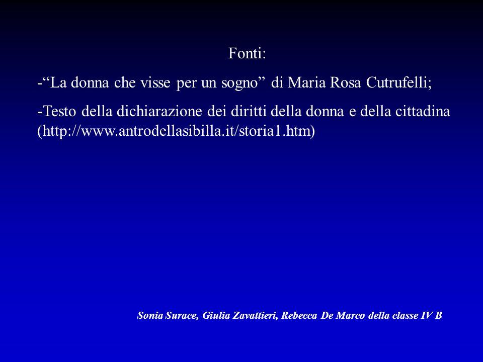 Fonti: -La donna che visse per un sogno di Maria Rosa Cutrufelli; -Testo della dichiarazione dei diritti della donna e della cittadina (http://www.ant