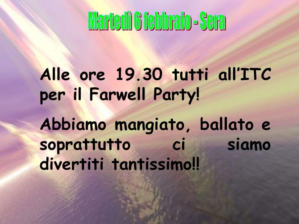 Alle ore 19.30 tutti allITC per il Farwell Party.
