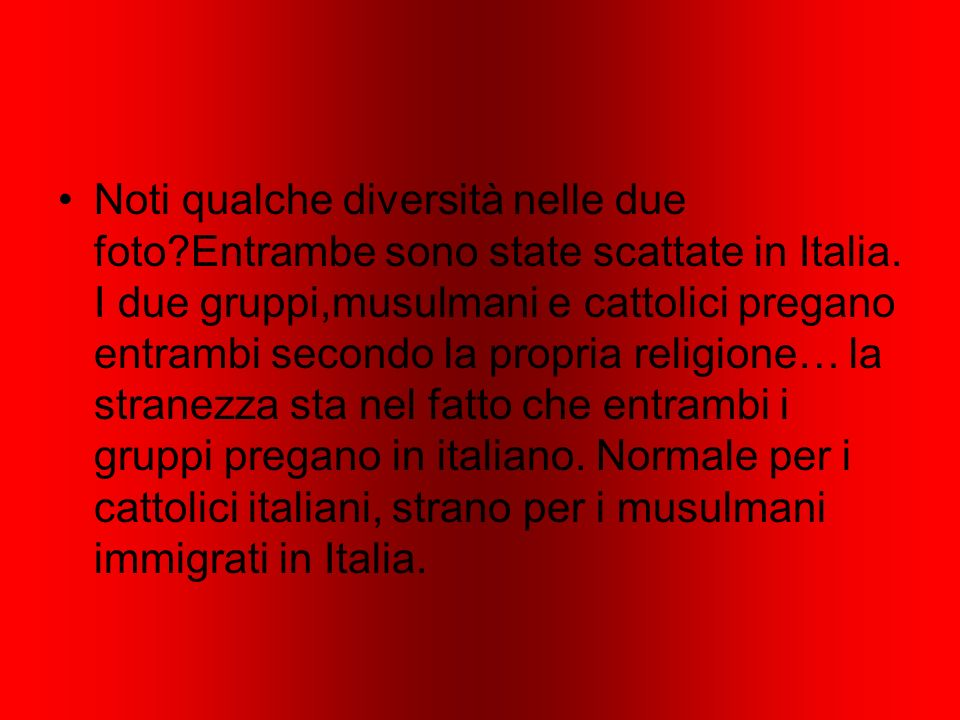 Noti qualche diversità nelle due foto Entrambe sono state scattate in Italia.