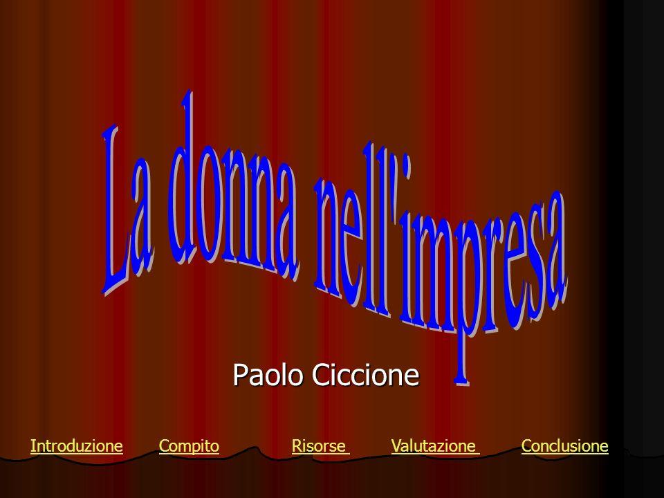 Paolo Ciccione IntroduzioneIntroduzione Compito Risorse Valutazione ConclusioneCompitoRisorse Valutazione Conclusione