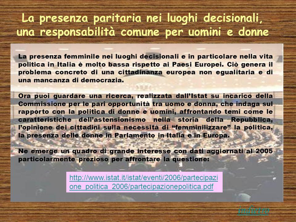 La presenza paritaria nei luoghi decisionali, una responsabilità comune per uomini e donne La presenza femminile nei luoghi decisionali e in particola