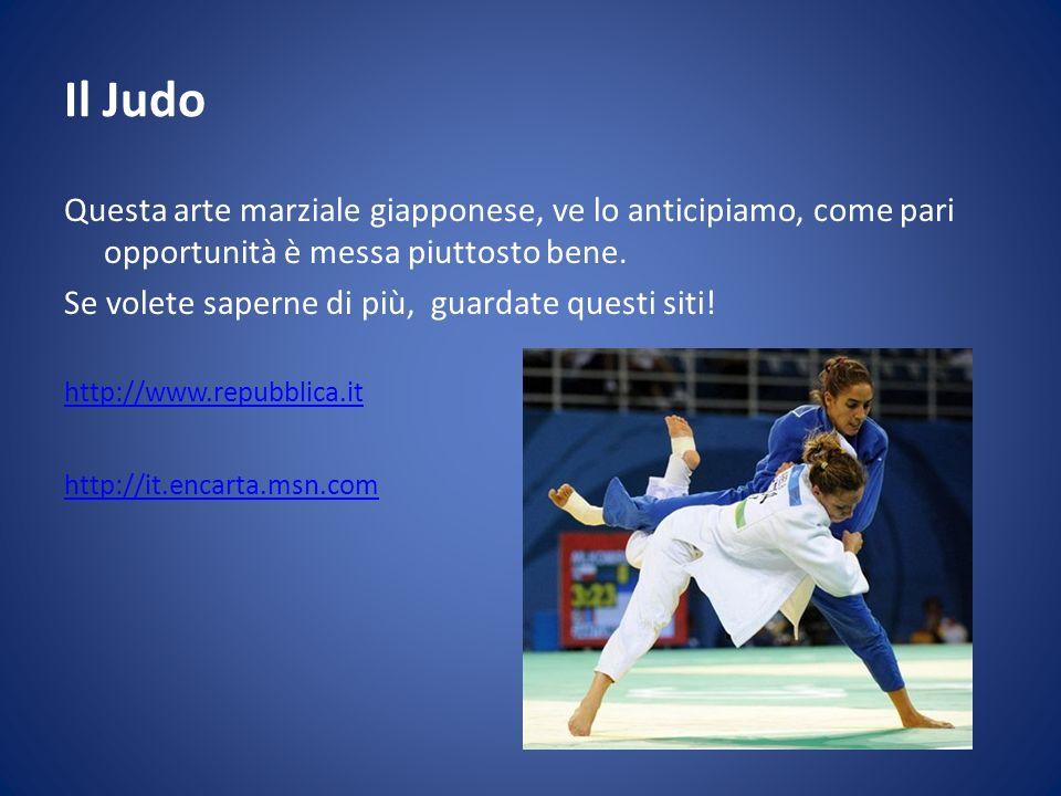 Il Judo Questa arte marziale giapponese, ve lo anticipiamo, come pari opportunità è messa piuttosto bene. Se volete saperne di più, guardate questi si