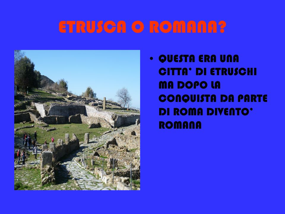 ETRUSCA O ROMANA.