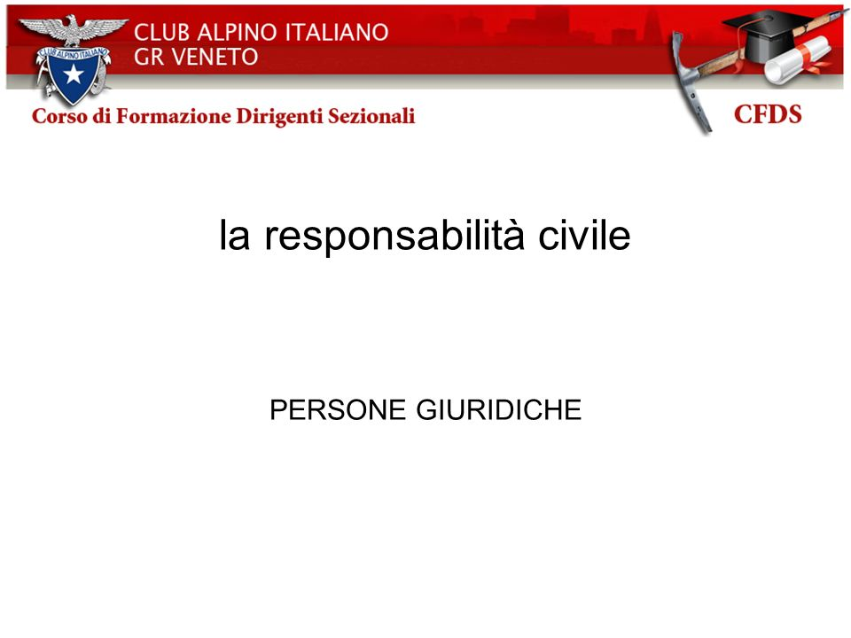 la responsabilità civile ASSOCIAZIONI ANCHE NON RICONOSCIUTE