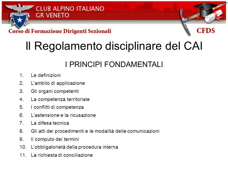 Il Regolamento disciplinare del CAI I PRINCIPI FONDAMENTALI 1.