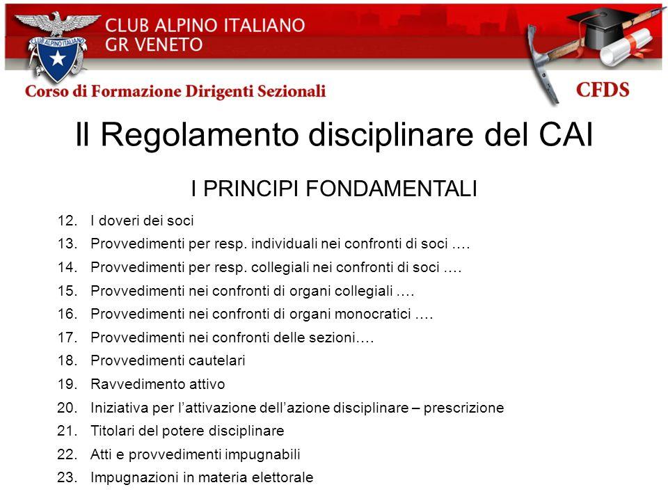 Il Regolamento disciplinare del CAI I PRINCIPI FONDAMENTALI 12.
