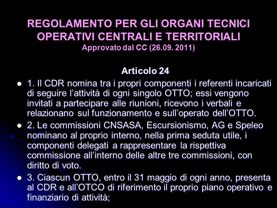 REGOLAMENTO PER GLI ORGANI TECNICI OPERATIVI CENTRALI E TERRITORIALI Approvato dal CC (26.09. 2011) Articolo 24 1. Il CDR nomina tra i propri componen