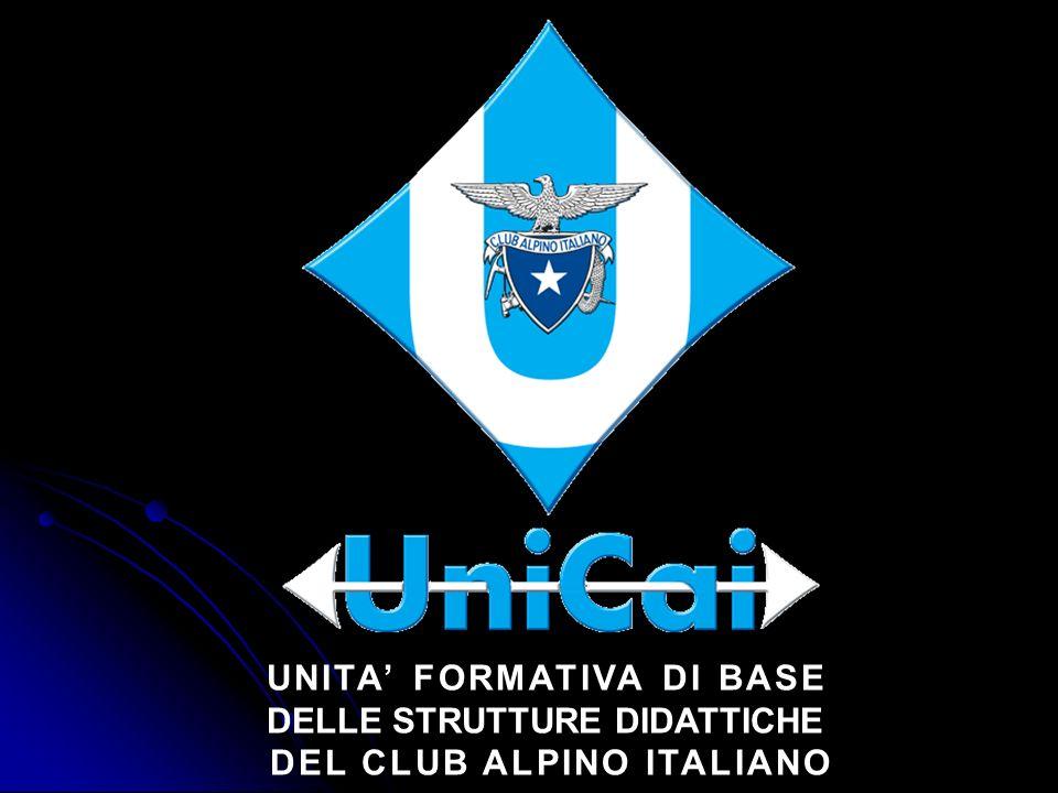 UNICAI UNITÀ FORMATIVA DI BASE DELLE STRUTTURE DIDATTICHE DEL CAI REGOLAMENTO approvato dal Comitato Centrale (16 settembre 2011) Art.