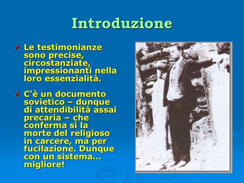 Introduzione È certo che Padre Zynovij sia stato ammazzato in carcere dai comunisti anche se non si può essere sicuri in quale modo.