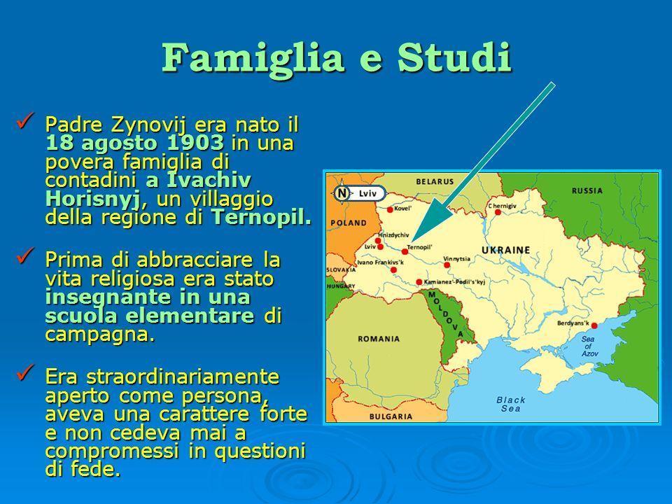 Famiglia e Studi Padre Zynovij era nato il 18 agosto 1903 in una povera famiglia di contadini a Ivachiv Horisnyj, un villaggio della regione di Ternop