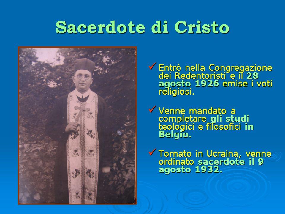Sacerdote di Cristo Entrò nella Congregazione dei Redentoristi e il 28 agosto 1926 emise i voti religiosi. Entrò nella Congregazione dei Redentoristi
