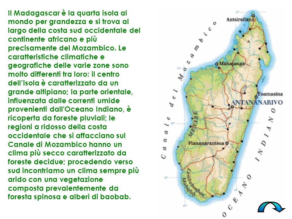 Il Madagascar è la quarta isola al mondo per grandezza e si trova al largo della costa sud occidentale del continente africano e più precisamente del