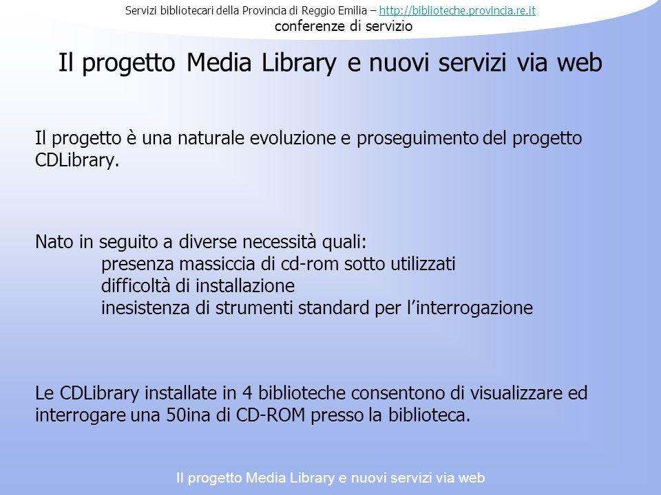 Il progetto Media Library e nuovi servizi via web Il progetto è una naturale evoluzione e proseguimento del progetto CDLibrary.