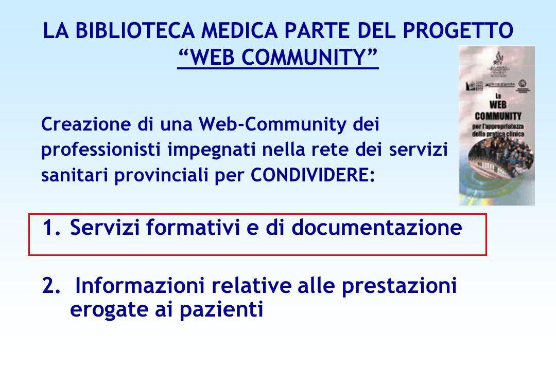 LA BIBLIOTECA MEDICA PARTE DEL PROGETTO WEB COMMUNITY Creazione di una Web-Community dei professionisti impegnati nella rete dei servizi sanitari prov