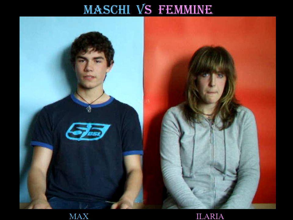MASCHI VS FEMMINE MAX ILARIA