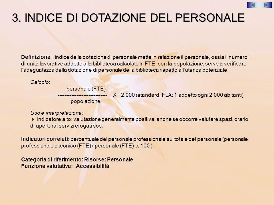 3. INDICE DI DOTAZIONE DEL PERSONALE Definizione: l'indice della dotazione di personale mette in relazione il personale, ossia il numero di unità lavo